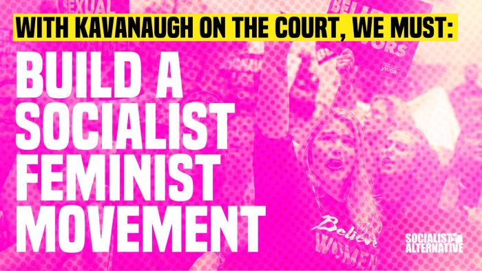 Image de Socialist Alternative USA - with Kavanaugh on the court, we must: build a socialist feminist movement